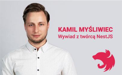 Wywiad z Kamilem Myśliwcem cz. 1