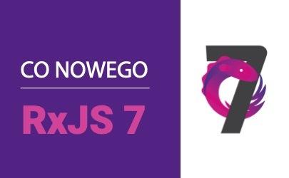 RxJS7 – co nowego?
